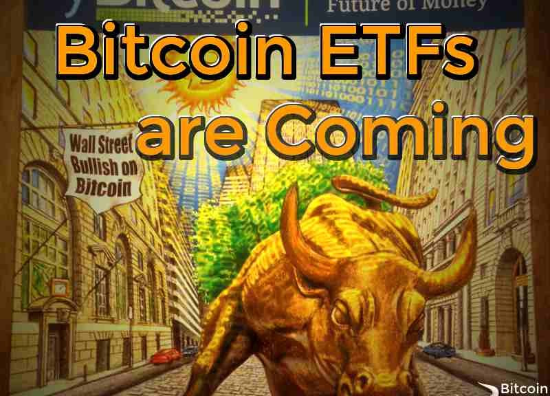bitcoin-etfs-are-coming